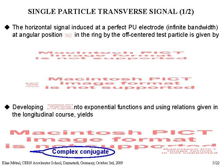 SINGLE PARTICLE TRANSVERSE SIGNAL (1/2) u The horizontal signal induced at a perfect PU