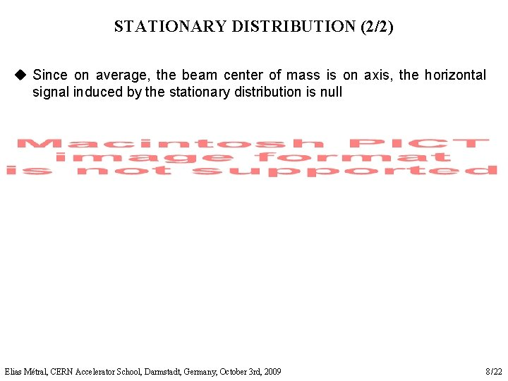 STATIONARY DISTRIBUTION (2/2) u Since on average, the beam center of mass is on