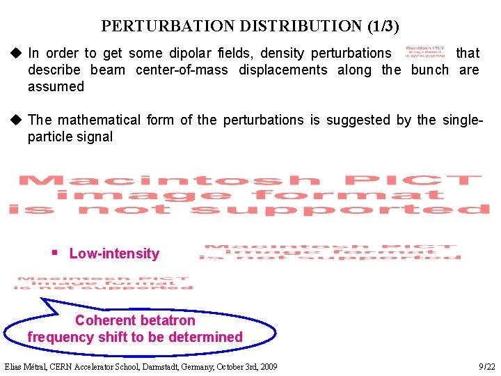 PERTURBATION DISTRIBUTION (1/3) u In order to get some dipolar fields, density perturbations that