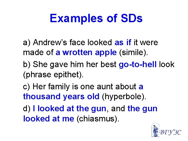 Examples of SDs a) Andrew's face looked as if it were made of a