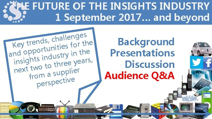 THE FUTURE OF THE INSIGHTS INDUSTRY 1 September 2017… and beyond es g n