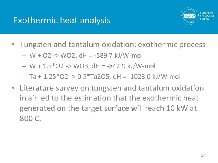 Exothermic heat analysis • Tungsten and tantalum oxidation: exothermic process – W + O