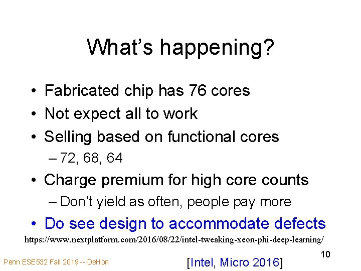 What's happening? • Fabricated chip has 76 cores • Not expect all to work