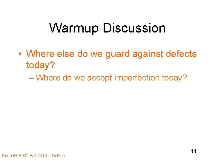 Warmup Discussion • Where else do we guard against defects today? – Where do