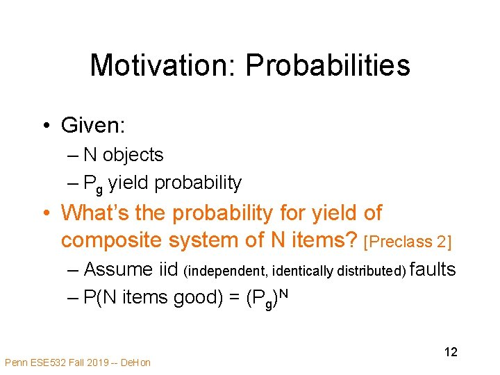 Motivation: Probabilities • Given: – N objects – Pg yield probability • What's the