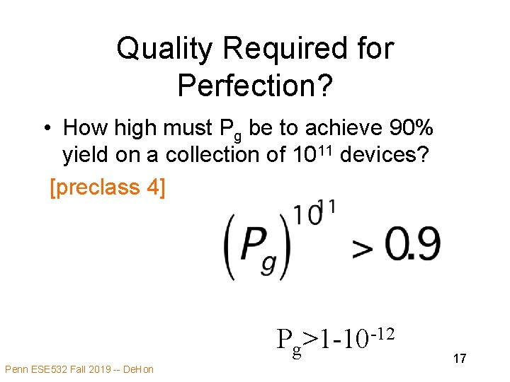 Quality Required for Perfection? • How high must Pg be to achieve 90% yield
