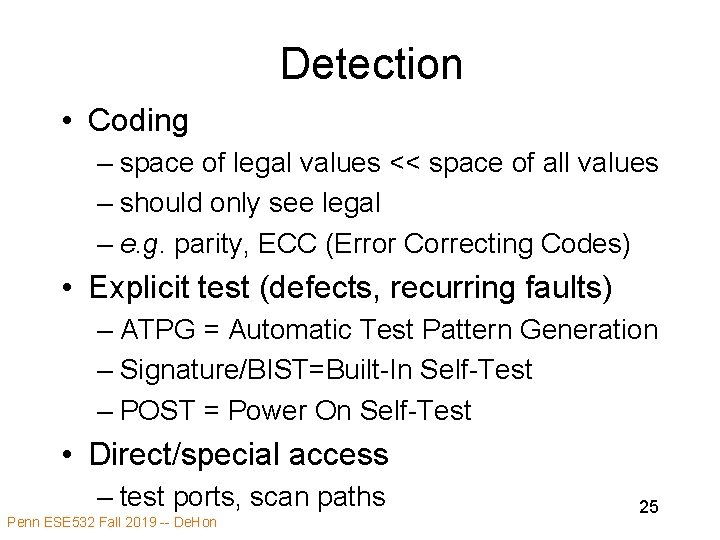 Detection • Coding – space of legal values << space of all values –