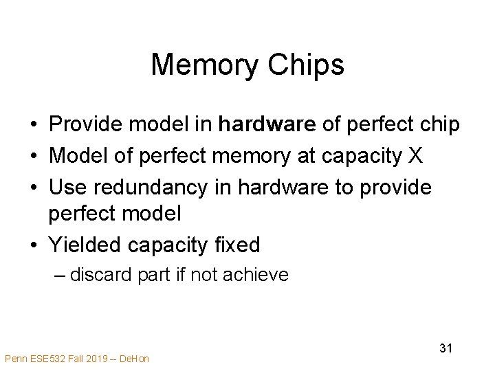 Memory Chips • Provide model in hardware of perfect chip • Model of perfect