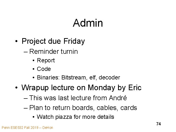 Admin • Project due Friday – Reminder turnin • Report • Code • Binaries: