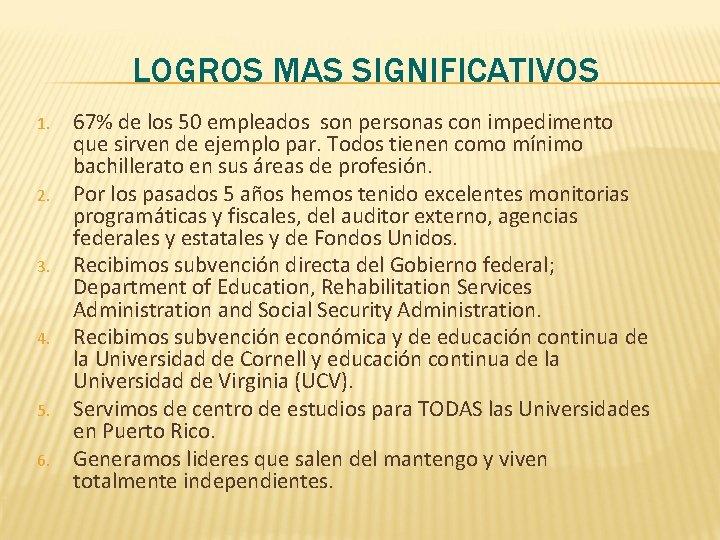 LOGROS MAS SIGNIFICATIVOS 1. 2. 3. 4. 5. 6. 67% de los 50 empleados