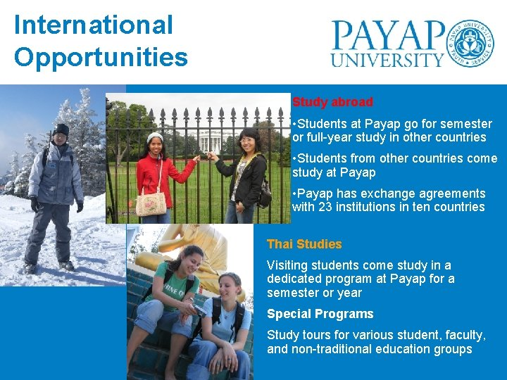 International Opportunities Study abroad • Students at Payap go for semester or full-year study