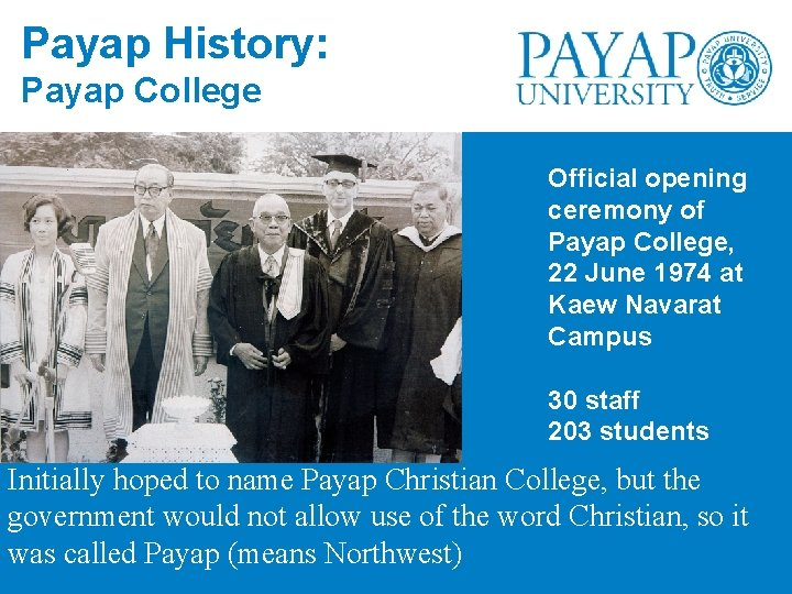 Payap History: Payap College Official opening ceremony of Payap College, 22 June 1974 at