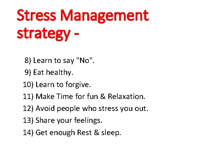 Stress Management strategy 8) Learn to say