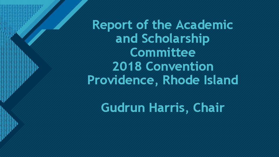 Click to edit Master title style Report of the Academic and Scholarship Committee 2018