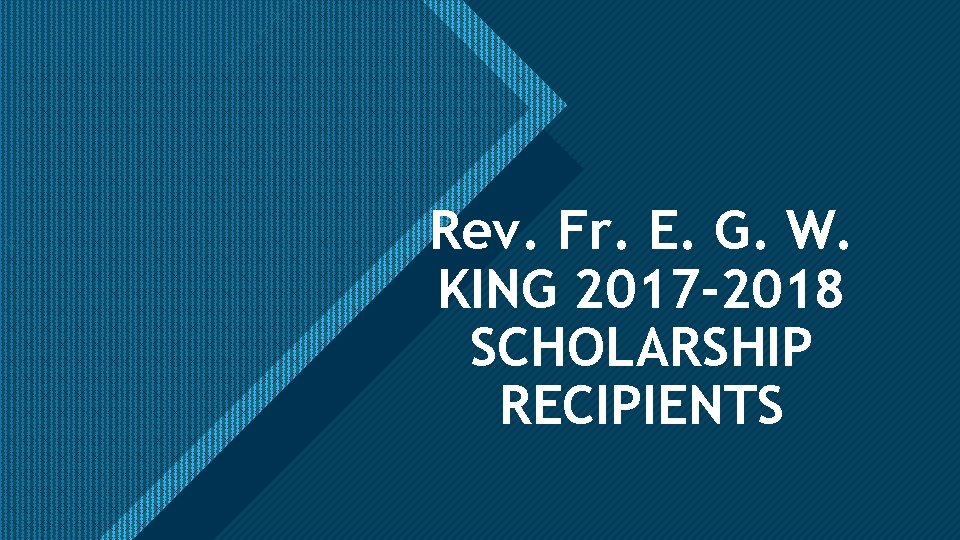 Click to edit Master title style Rev. Fr. E. G. W. KING 2017 -2018