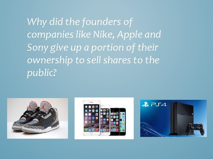 Why did the founders of companies like Nike, Apple and Sony give up a
