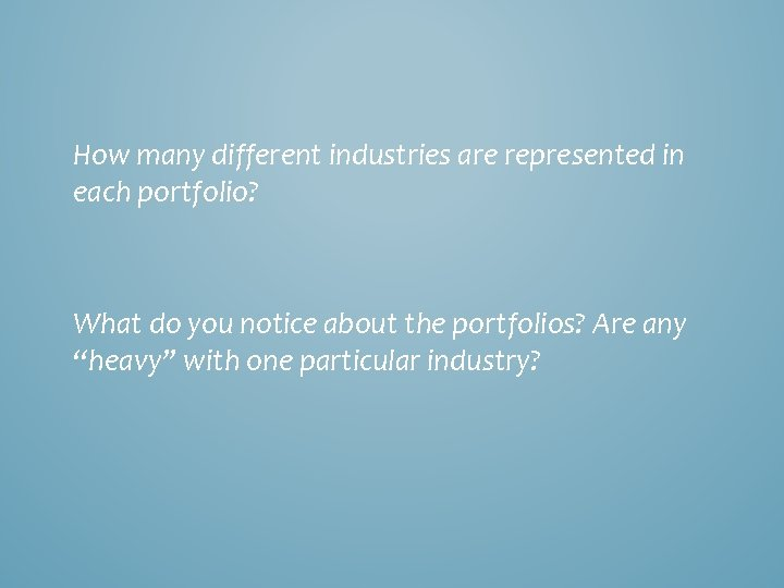 How many different industries are represented in each portfolio? What do you notice about