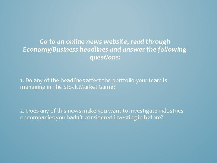 Go to an online news website, read through Economy/Business headlines and answer the following