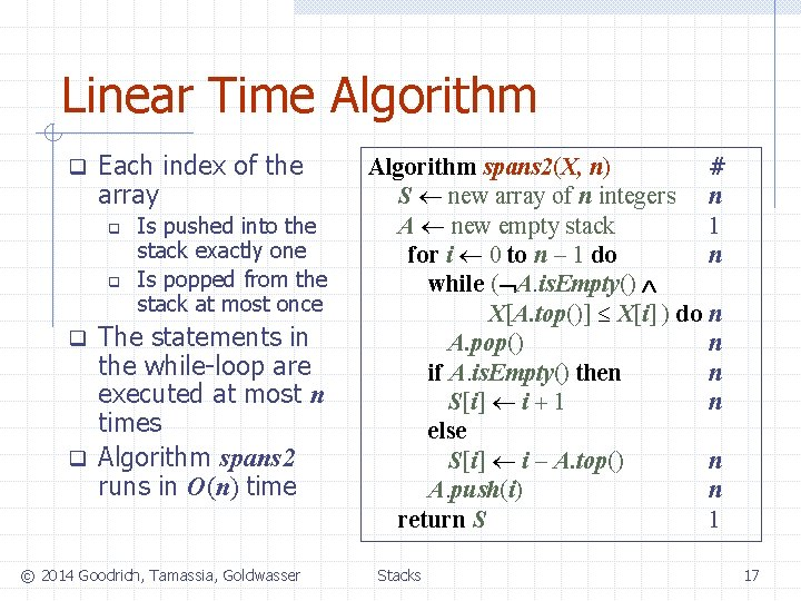Linear Time Algorithm q Each index of the array q q Is pushed into