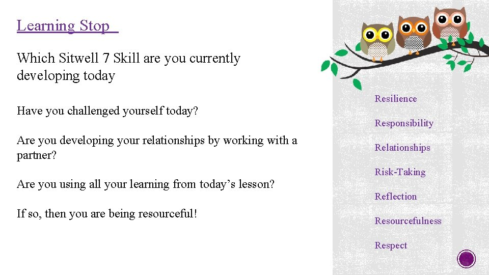 Learning Stop Which Sitwell 7 Skill are you currently developing today Have you challenged