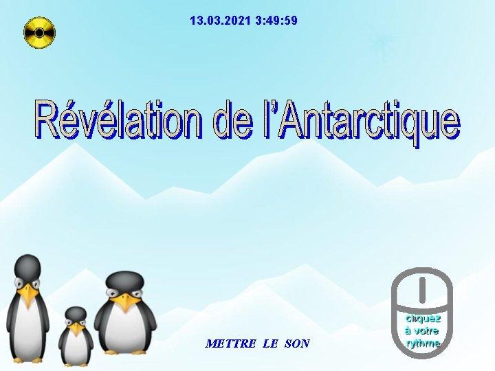 13. 03. 2021 3: 49: 59 METTRE LE SON