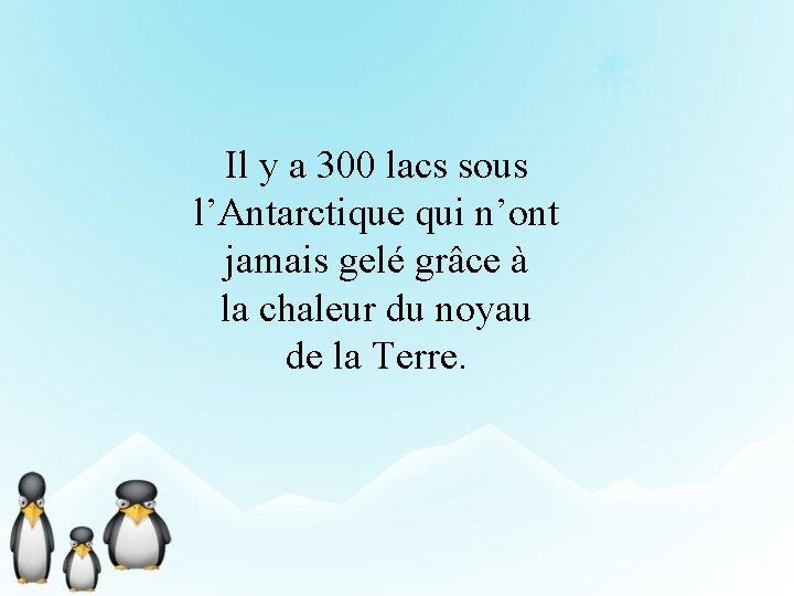 Il y a 300 lacs sous l'Antarctique qui n'ont jamais gelé grâce à la