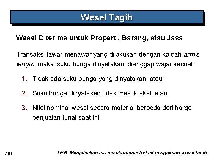Wesel Tagih Wesel Diterima untuk Properti, Barang, atau Jasa Transaksi tawar-menawar yang dilakukan dengan
