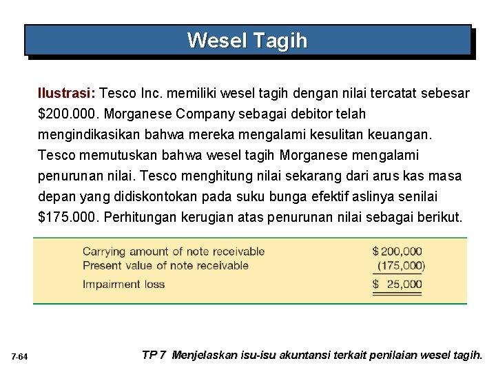 Wesel Tagih Ilustrasi: Tesco Inc. memiliki wesel tagih dengan nilai tercatat sebesar $200. 000.