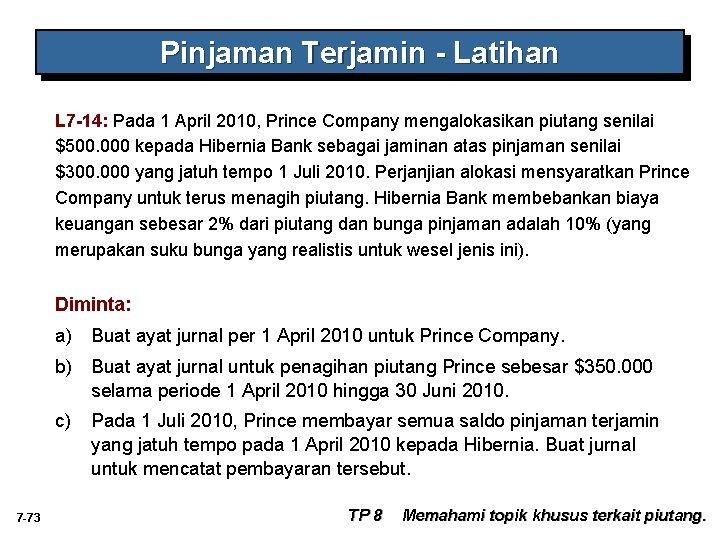 Pinjaman Terjamin - Latihan L 7 -14: Pada 1 April 2010, Prince Company mengalokasikan