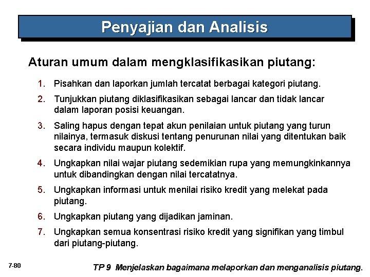 Penyajian dan Analisis Aturan umum dalam mengklasifikasikan piutang: 1. Pisahkan dan laporkan jumlah tercatat