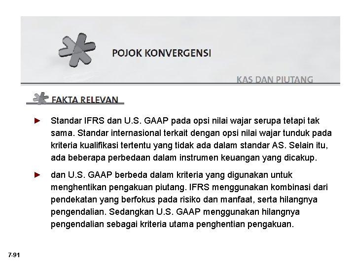► Standar IFRS dan U. S. GAAP pada opsi nilai wajar serupa tetapi tak