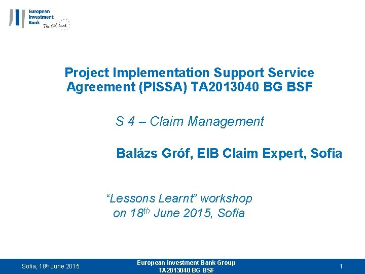 Project Implementation Support Service Agreement (PISSA) TA 2013040 BG BSF S 4 – Claim