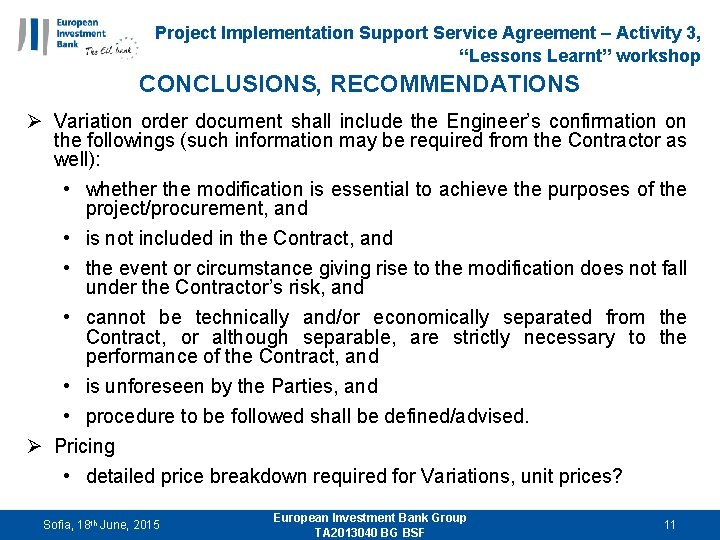 "Project Implementation Support Service Agreement – Activity 3, ""Lessons Learnt"" workshop CONCLUSIONS, RECOMMENDATIONS Ø"
