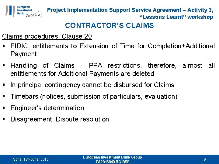 "Project Implementation Support Service Agreement – Activity 3, ""Lessons Learnt"" workshop CONTRACTOR'S CLAIMS Claims"