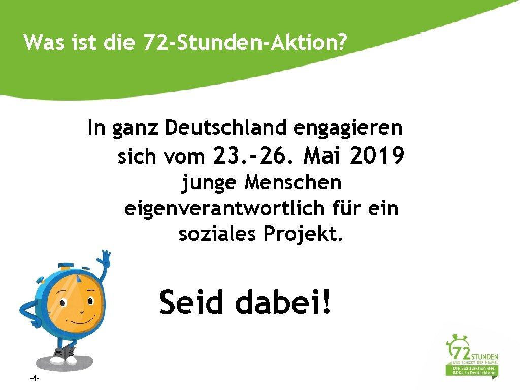 Was ist die 72 -Stunden-Aktion? In ganz Deutschland engagieren sich vom 23. -26. Mai