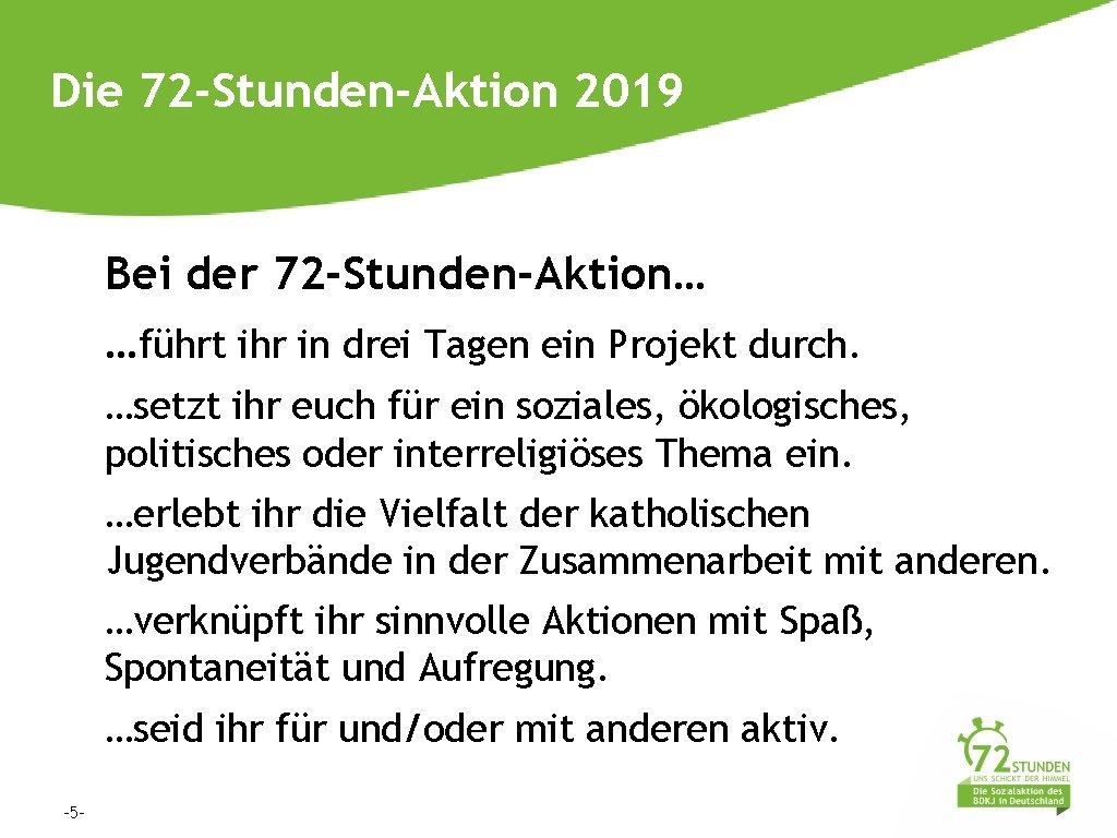 Die 72 -Stunden-Aktion 2019 Bei der 72 -Stunden-Aktion… …führt ihr in drei Tagen ein