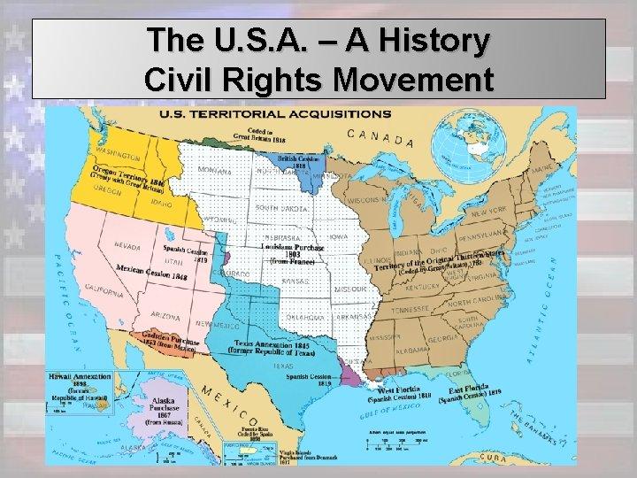 The U. S. A. – A History Civil Rights Movement