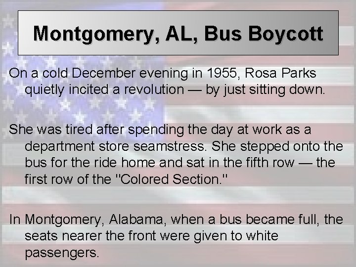 Montgomery, AL, Bus Boycott On a cold December evening in 1955, Rosa Parks quietly
