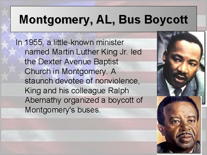Montgomery, AL, Bus Boycott In 1955, a little-known minister named Martin Luther King Jr.