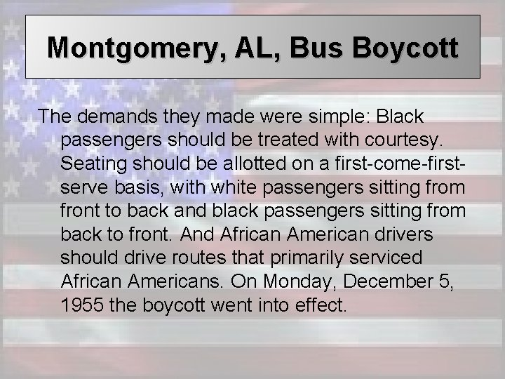 Montgomery, AL, Bus Boycott The demands they made were simple: Black passengers should be