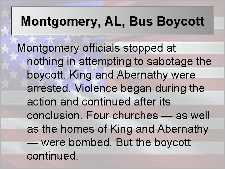Montgomery, AL, Bus Boycott Montgomery officials stopped at nothing in attempting to sabotage the
