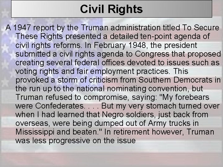 Civil Rights A 1947 report by the Truman administration titled To Secure These Rights