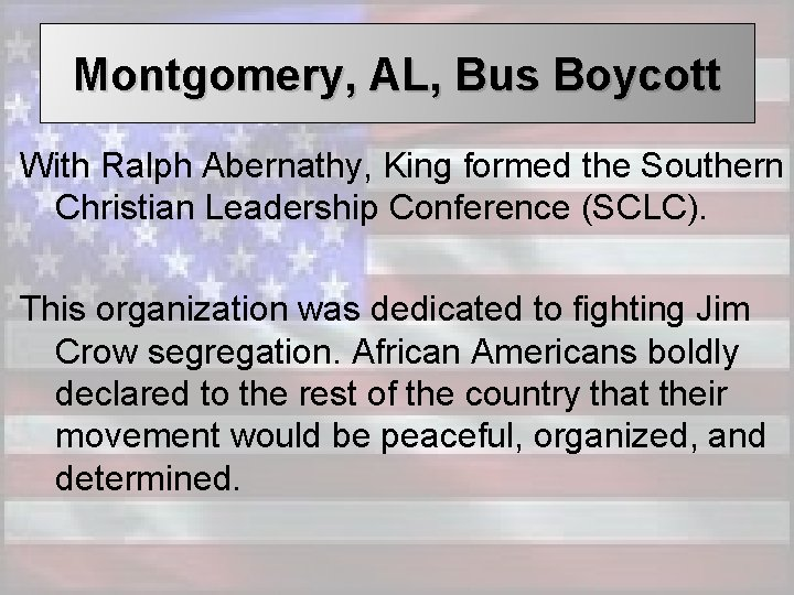 Montgomery, AL, Bus Boycott With Ralph Abernathy, King formed the Southern Christian Leadership Conference
