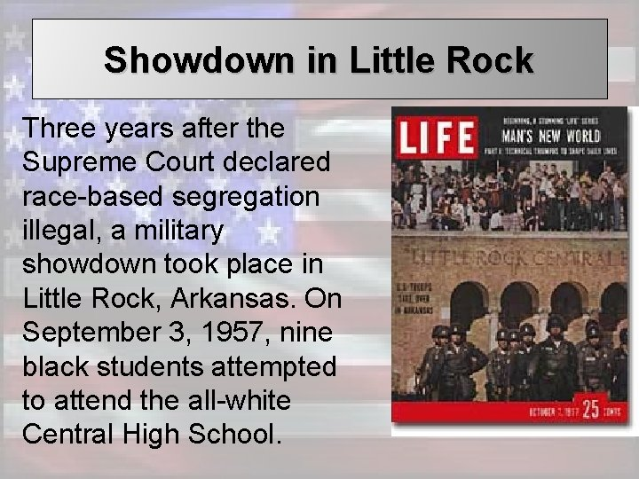 Showdown in Little Rock Three years after the Supreme Court declared race-based segregation illegal,