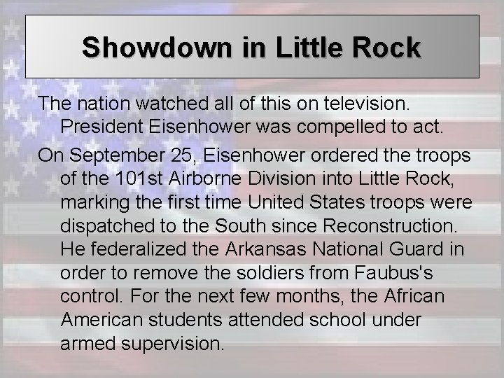 Showdown in Little Rock The nation watched all of this on television. President Eisenhower