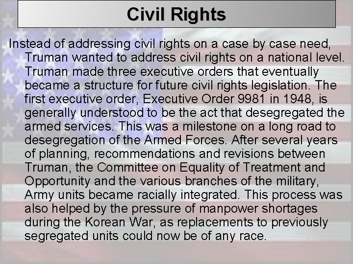 Civil Rights Instead of addressing civil rights on a case by case need, Truman