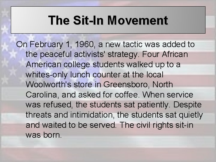 The Sit-In Movement On February 1, 1960, a new tactic was added to the
