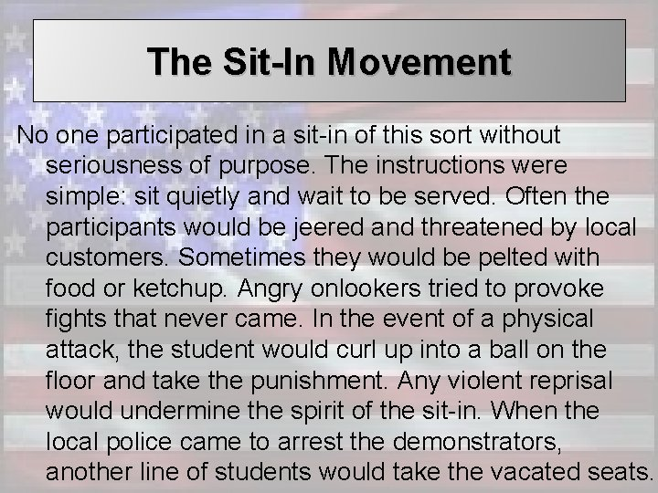 The Sit-In Movement No one participated in a sit-in of this sort without seriousness