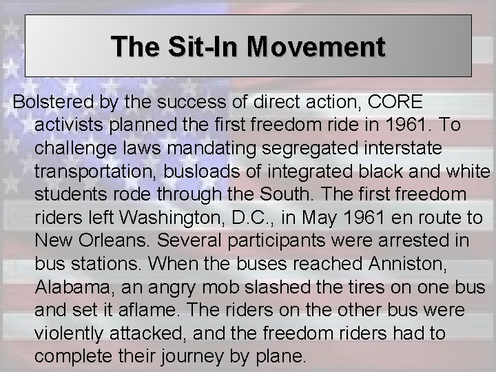 The Sit-In Movement Bolstered by the success of direct action, CORE activists planned the