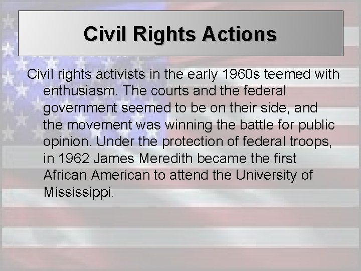 Civil Rights Actions Civil rights activists in the early 1960 s teemed with enthusiasm.